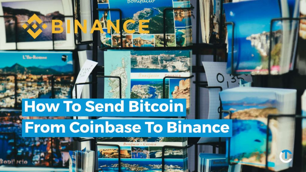 How to send Bitcoin from Coinbase to Binance