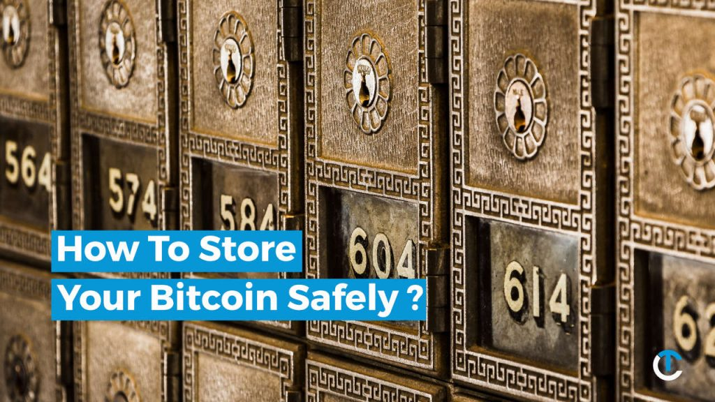 how to store your bitcoin safely