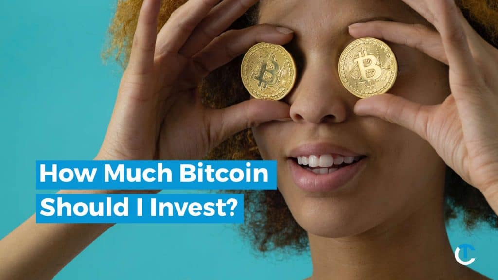 how much bitcoin should i invest